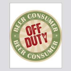 Off Duty Beer Consumer Small Poster