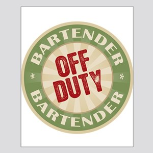 Off Duty Bartender Small Poster