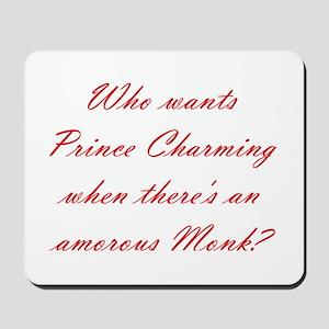 Prince Charming Amorous Monk Mousepad