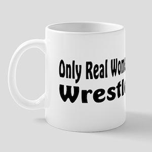 Only real women wrestle Mug