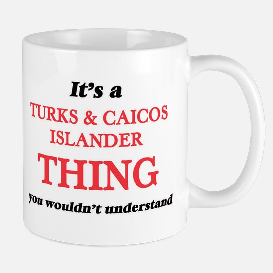 It's a Turks & Caicos Islander thing, Mugs