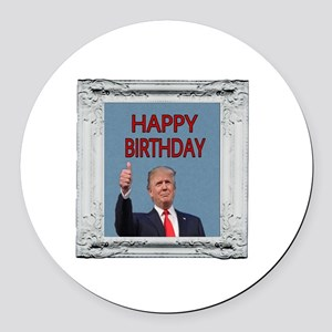 Happy Birthday From President Tru Round Car Magnet