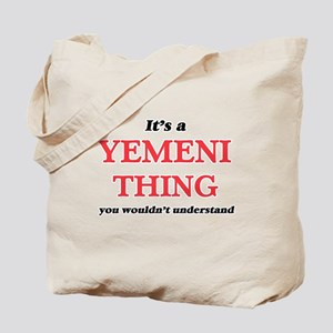 It's a Yemeni thing, you wouldn't Tote Bag