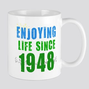 Enjoying Life Since 1948 Mug