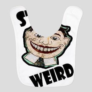 Stay Weird Polyester Baby Bib