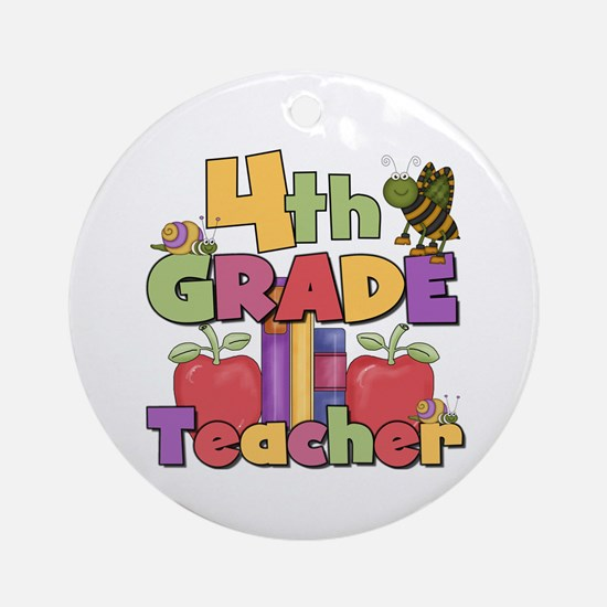 4th Grade Teacher Ornament (Round)