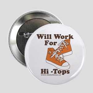 Will Work For Hi-Tops : Button