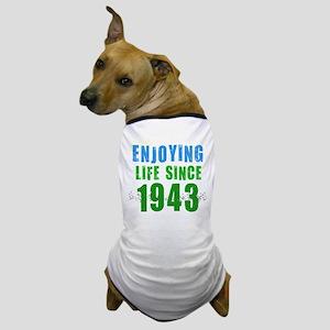 Enjoying Life Since 1943 Dog T-Shirt
