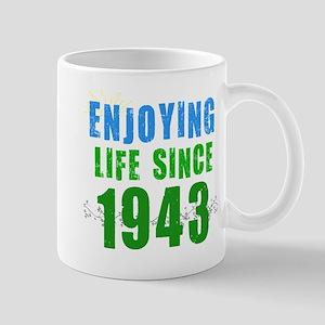 Enjoying Life Since 1943 Mug
