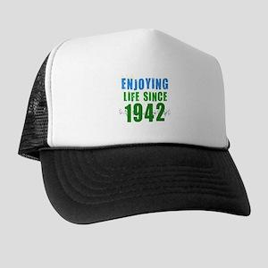 Enjoying Life Since 1942 Trucker Hat
