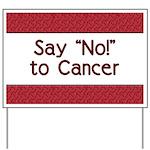 Say No to Cancer Yard Sign