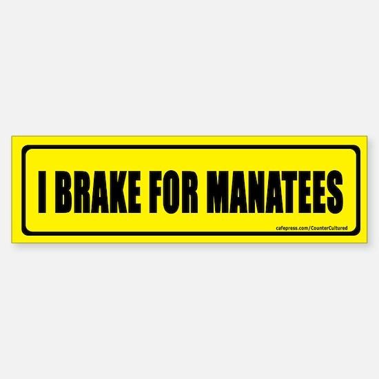 I brake for manatees. Bumper Bumper Bumper Sticker