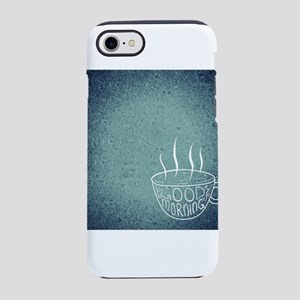 Good Morning Coffee (Blue) iPhone 8/7 Tough Case