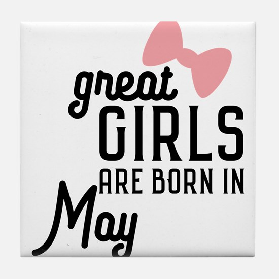 Great Girls are born in May Ch67g Tile Coaster