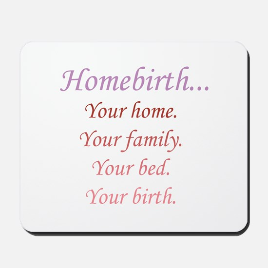 Homebirth is Yours Mousepad