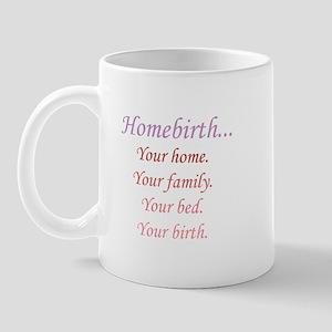 Homebirth is Yours Mug