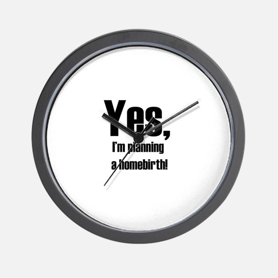 Yes, I'm planning a homebirth Wall Clock
