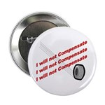 "I will not compensate 2.25"" Button (100 pack)"