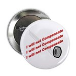 I will not compensate Button