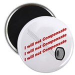 "I will not compensate 2.25"" Magnet (100 pack)"