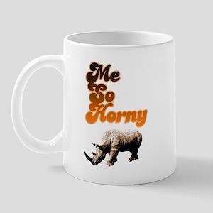 Me So Horny Mug