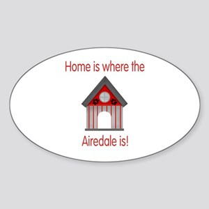 Home is where the Airedale is Oval Sticker