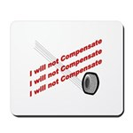 I will not compensate Mousepad