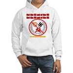 Get Out Of the United Nations Hooded Sweatshirt