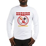 Get Out Of the United Nations Long Sleeve T-Shirt