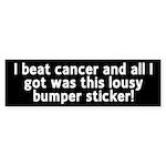 Cancer - Lousy T-Shirt Bumper Sticker
