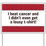 Cancer - Lousy T-Shirt Yard Sign