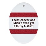 Cancer - Lousy T-Shirt Oval Ornament
