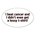 Cancer - Lousy T-Shirt Oval Sticker