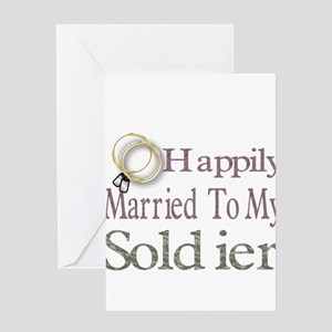 happily married to my soldier Greeting Card