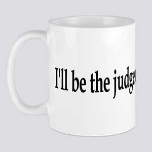 I'll be the judge of that Mug