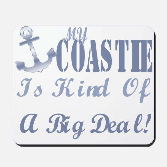 my coastie is kind of a big deal. Mousepad