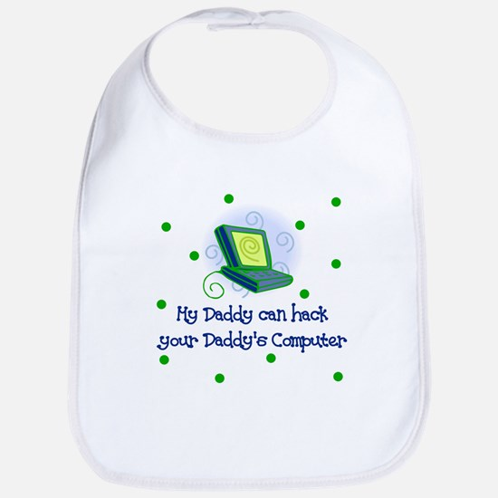 Daddy can hack your Daddy's Computer Baby Bib