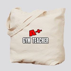 """A+ Gym Teacher"" Tote Bag"