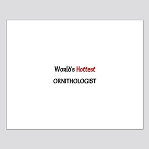 World's Hottest Ornithologist Small Poster