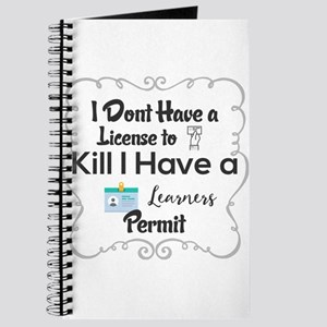 I Dont Have a License to Kill I Have a Lea Journal