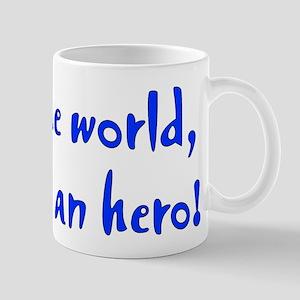 Become an hero! Mug