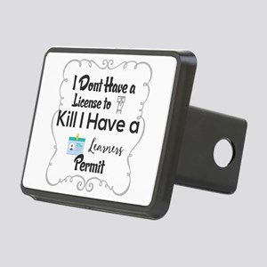 I Dont Have a License to K Rectangular Hitch Cover