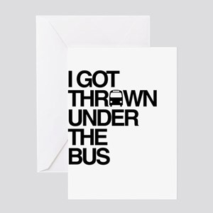 """""""Thrown Under the Bus"""" Greeting Card"""