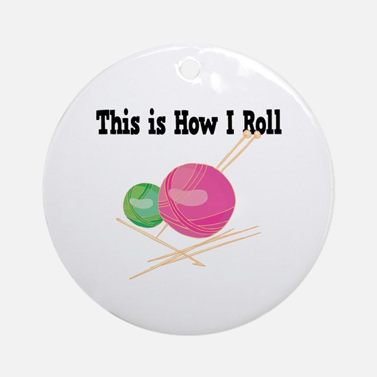 How I Roll (Yarn) Ornament (Round)