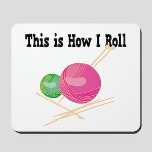 How I Roll (Yarn) Mousepad