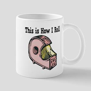 How I Roll (Clear Tape) Mug