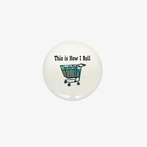 How I Roll (Shopping Cart) Mini Button