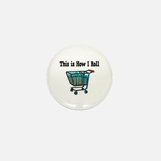 How I Roll (Shopping Cart) Mini Button