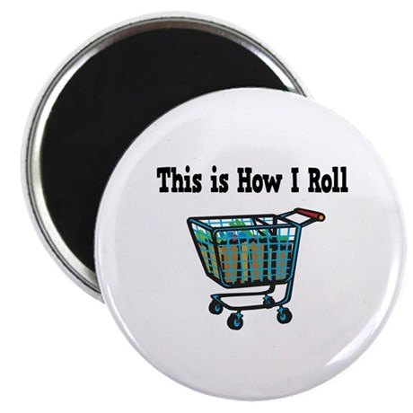 "How I Roll (Shopping Cart) 2.25"" Magnet (100 pack)"