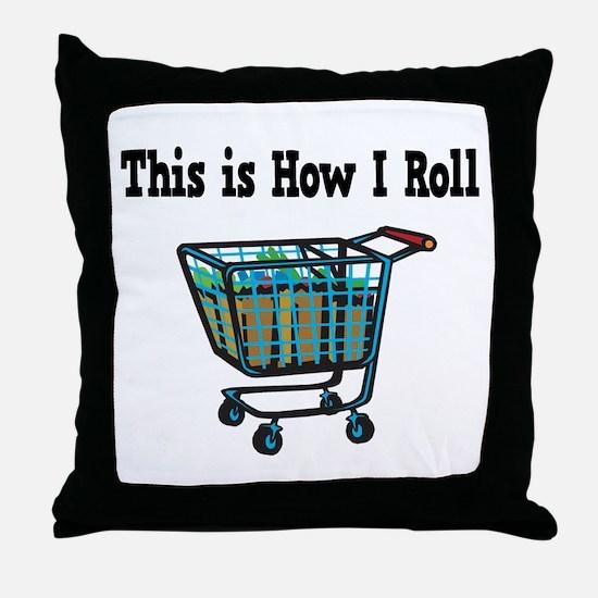 How I Roll (Shopping Cart) Throw Pillow